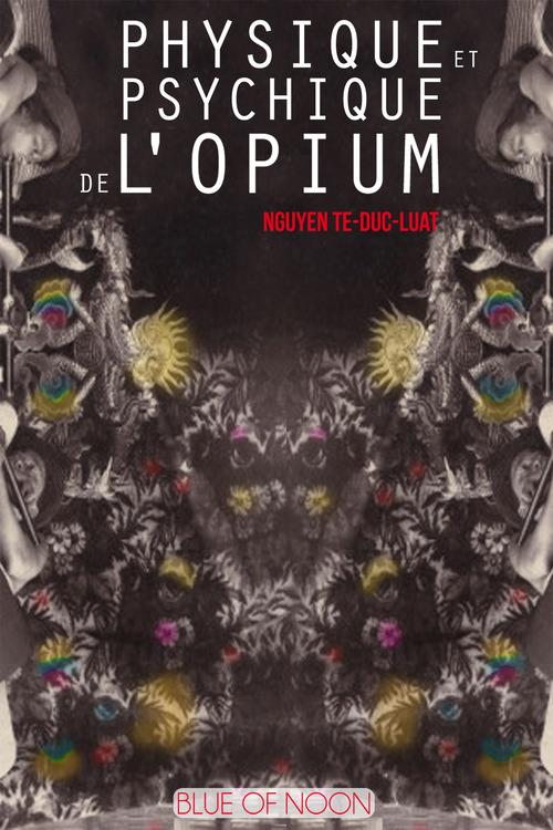 Physique et Psychique de l'Opium