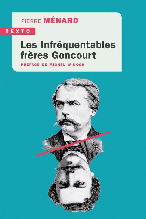 Vente EBooks : Les infréquentables frères Goncourt  - Pierre MENARD