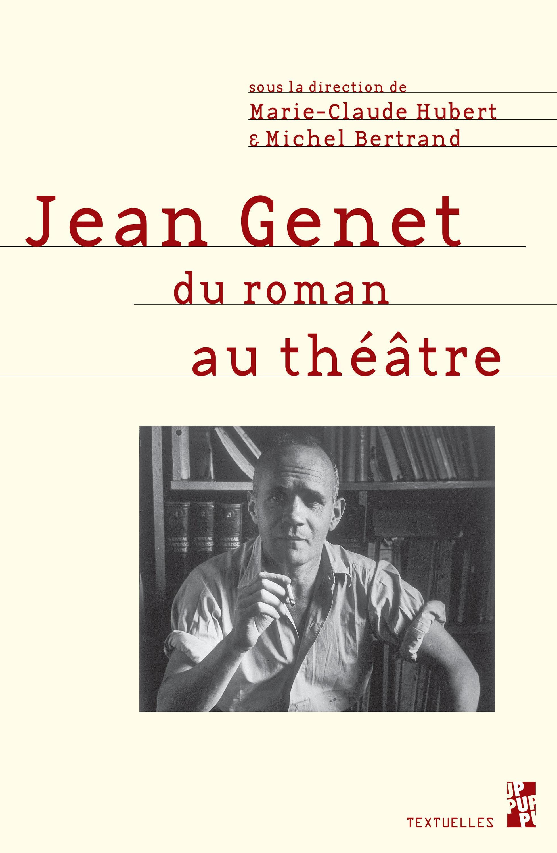 Jean genet du roman au theatre