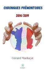 Chroniques prémonitoires  - Gerard Manlucat
