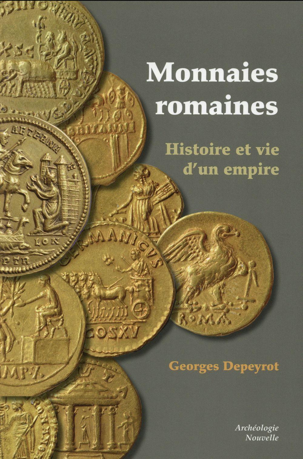 monnaies romaines ; histoire et vie d'un Empire