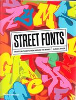 Street fonts ; graffiti alphabets from around the world