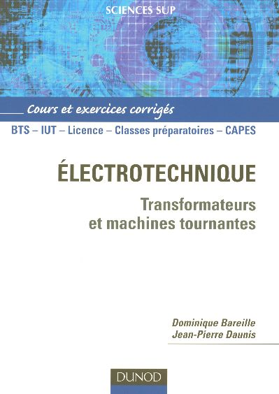 Electrotechnique - Transformateurs Et Machines Tournantes