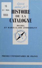 Vente Livre Numérique : Histoire de la Catalogne  - Michel Zimmermann - Marie-Claire Zimmermann