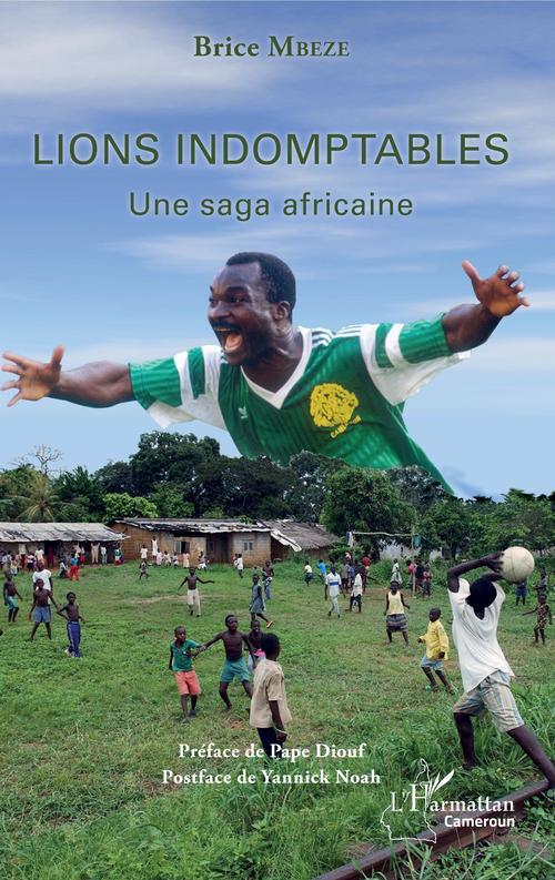 Lions indomptables ; une saga africaine