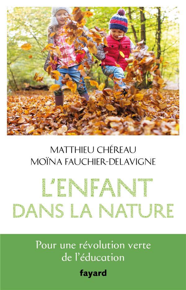 L'enfant dans la nature ; pour une révolution verte de l'éducation