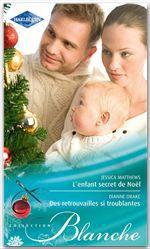 Vente Livre Numérique : L'enfant secret de Noël - Des retrouvailles si troublantes  - Jessica Matthews - Dianne Drake