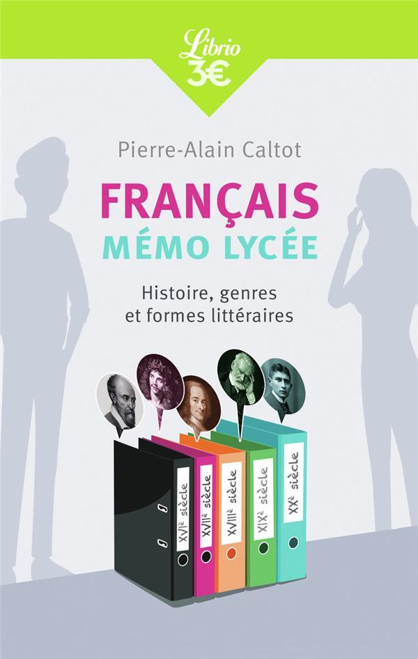 Français : mémo lycée ; histoire, genres et formes littéraires