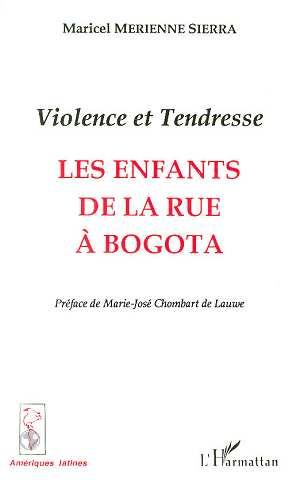 Violence et tendresse - les enfants de la rue a bogota