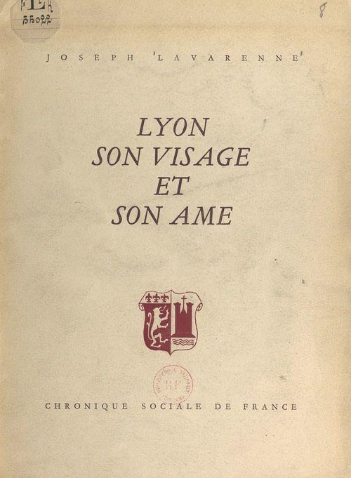 Lyon, son visage et son âme