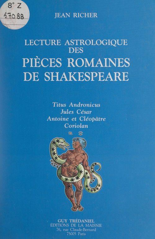 Vente EBooks : Lecture astrologique des pièces romaines de Shakespeare  - Jean Richer