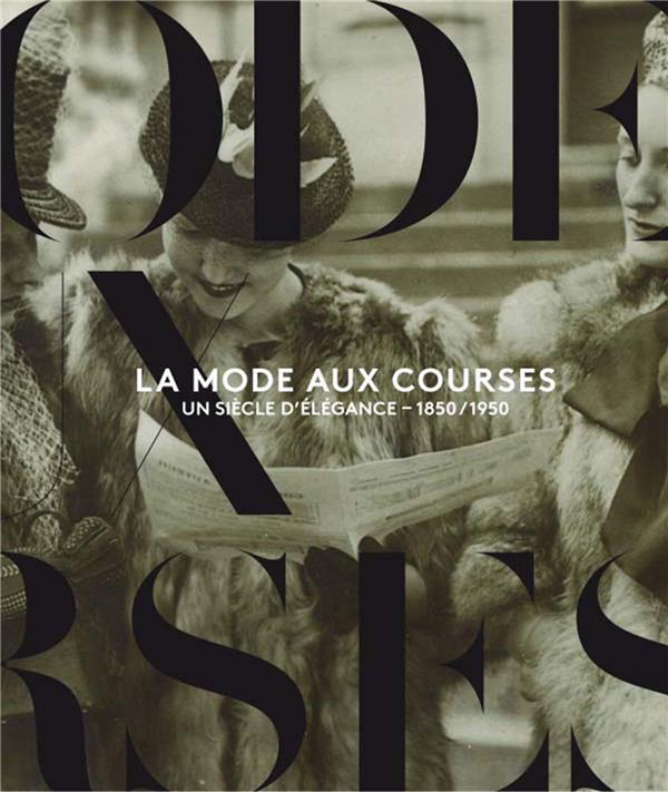 La mode aux courses ; un siècle d'élégance - 1850-1950