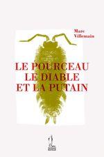 Vente Livre Numérique : Le pourceau, le diable et la putain  - Marc Villemain