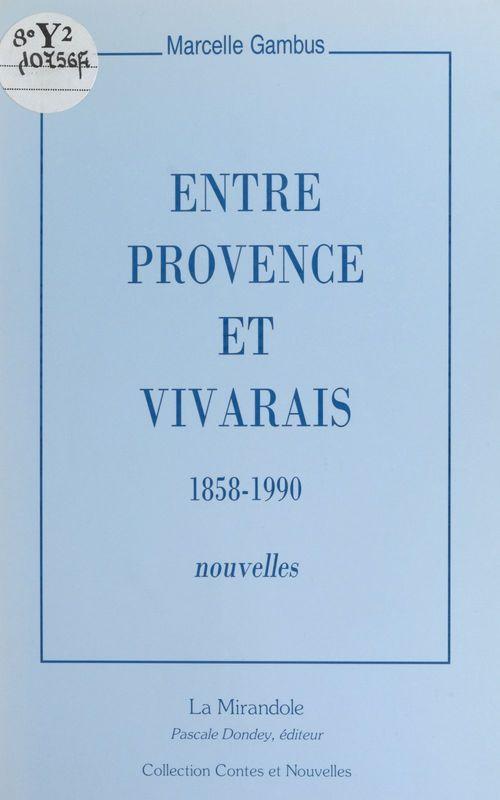 Entre Provence et Vivarais : 1858-1990