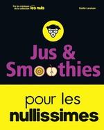Vente Livre Numérique : Jus et smoothies pour les nullissimes  - Emilie LARAISON