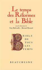 Bible de tous les temps : Le temps des réformes et la Bible - 5  - Guy BEDOUELLE - Roussel B/Bedouelle - Bernard Roussel