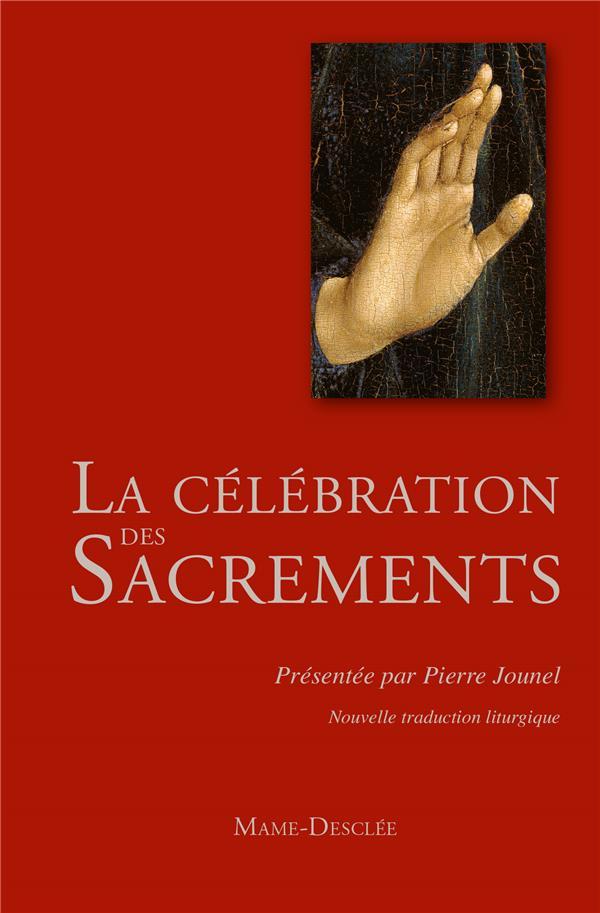 LA CELEBRATION DES SACREMENTS
