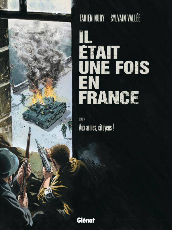 IL ETAIT UNE FOIS EN FRANCE - TOME 04 - AUX ARMES, CITOYENS ! NURY+VALLEE