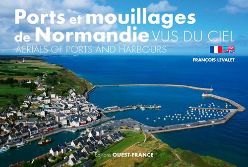 Ports et mouillages de Normandie vus du ciel / aerials of ports and harbours