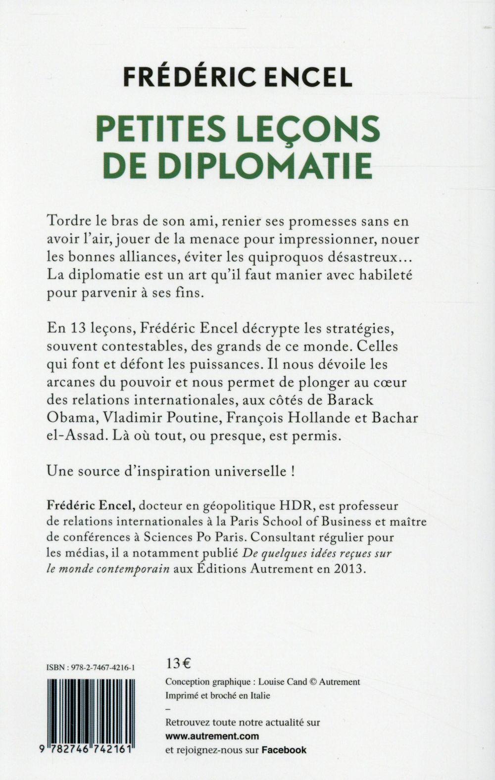 petites leçons de diplomatie ; ruses et stratagèmes des grands de ce monde à l'usage de tous