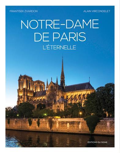 Notre-Dame de Paris ; l'éternelle