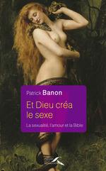 Vente Livre Numérique : Et Dieu créa le sexe  - Patrick BANON