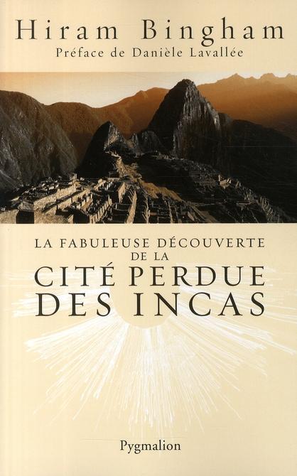 la fabuleuse découverte de la cité perdue des Incas