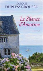 Vente EBooks : Le Silence d'Amarine  - Carole Duplessy-Rousée