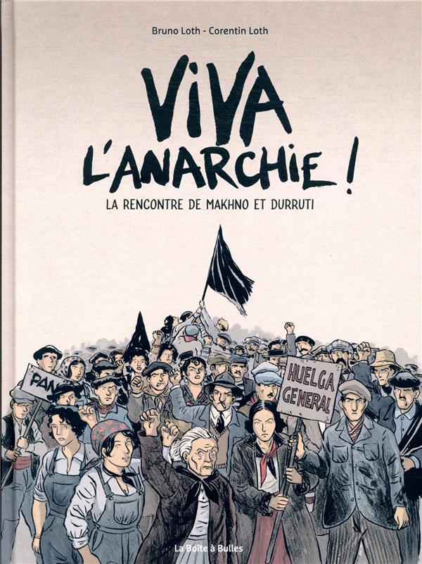 Viva l'anarchie ! T.1 ; la rencontre de Makhno et Durutti t.1