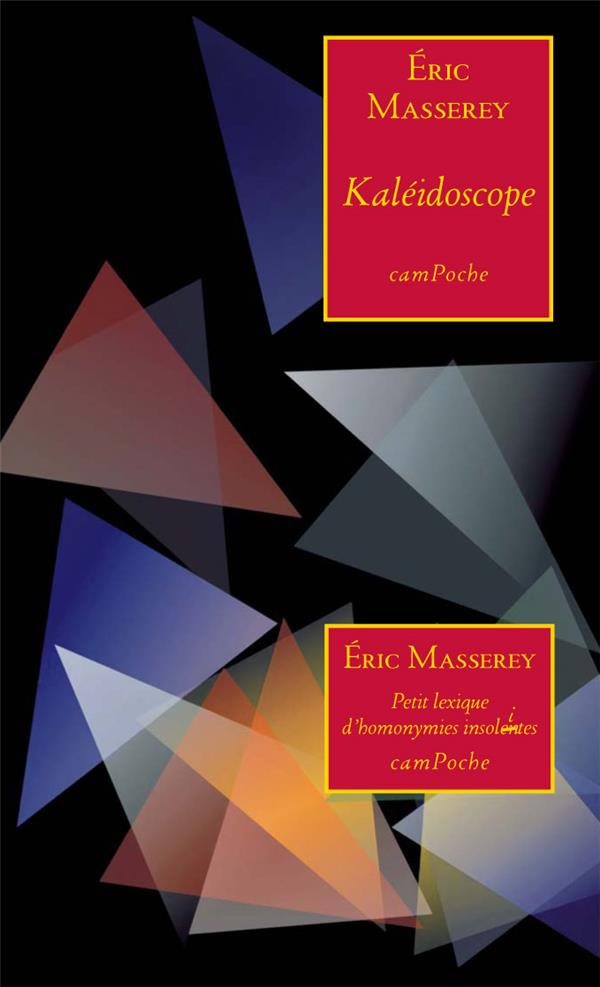 Kaléidoscope et petit lexique d'homonymies insolentes (lites)