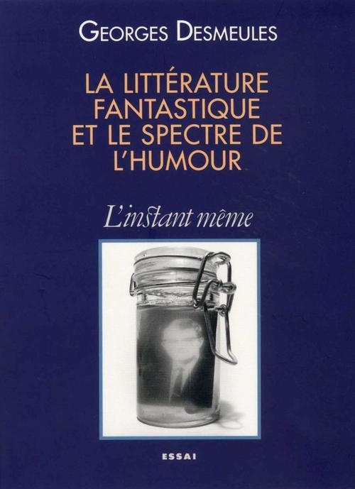 La litterature fantastique et le spectre de l humour