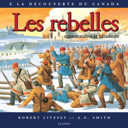 Les rebelles : contestataires et batisseurs