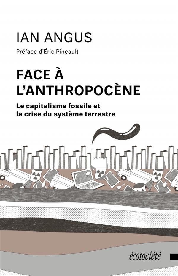 Face à l'anthropocène ; le capitalisme fossile et la crise du système terrestre