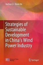 Strategies of Sustainable Development in China´s Wind Power Industry  - Dexin He - Jiachun Li