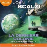 Vente AudioBook : La Dernière Colonie  - John Scalzi