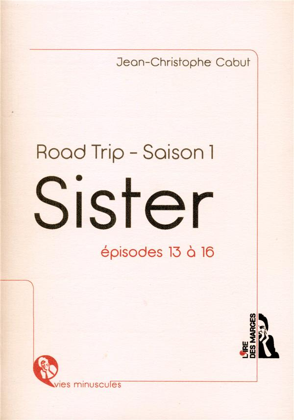 Sister ; road trip - saison 1 ; épisodes 13 à 16