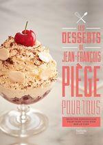 Vente EBooks : Les desserts de Jean-François Piège pour tous  - Jean-François Piège