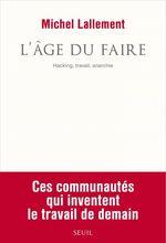 Vente EBooks : L'Âge du Faire. Hacking, travail, anarchie  - Michel Lallement
