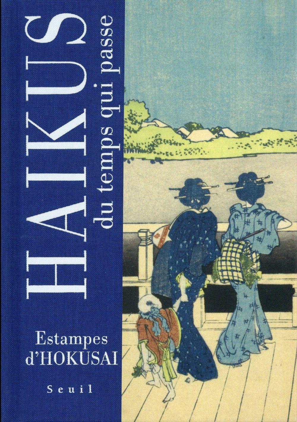 Haïkus du temps qui passe ; estampes d'Hokusai