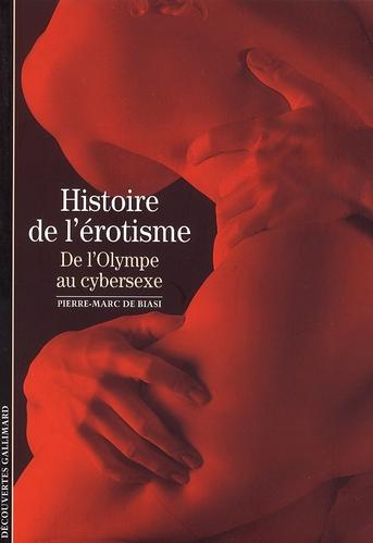 Histoire de l'érotisme ; de l'Olympe au cybersexe