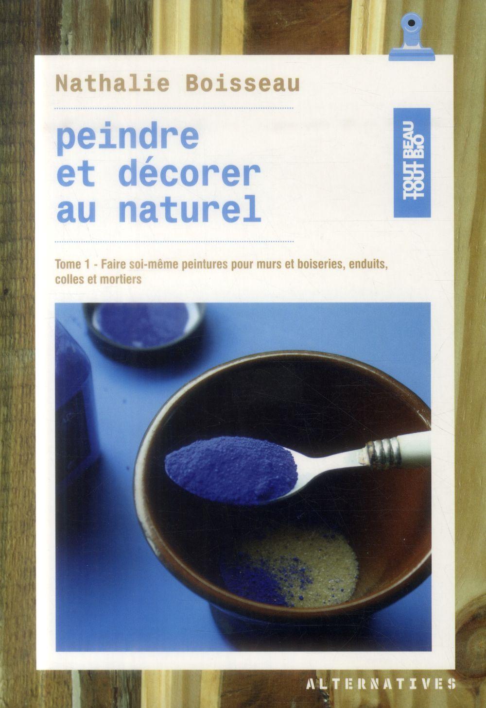 Peindre et décorer au naturel t.1