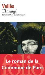 Vente EBooks : L'Insurgé (édition enrichie)  - Jules Vallès