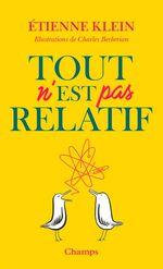 Vente EBooks : Tout n'est pas relatif  - Etienne KLEIN