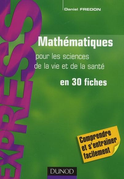 Mathematiques Pour Les Sciences De La Vie Et De La Sante - En 30 Fiches