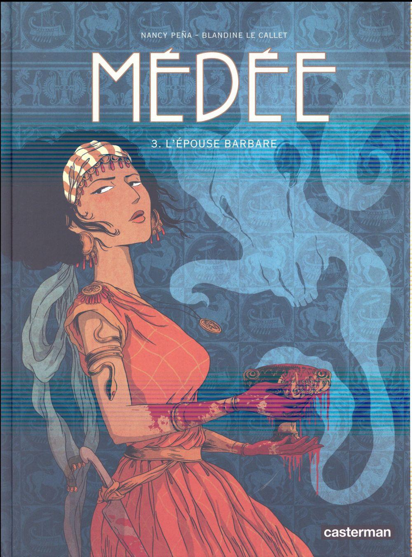 Médée t.3 ; l'épouse barbare