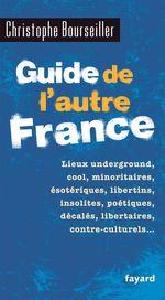 Vente Livre Numérique : Guide de l'autre France  - Christophe BOURSEILLER