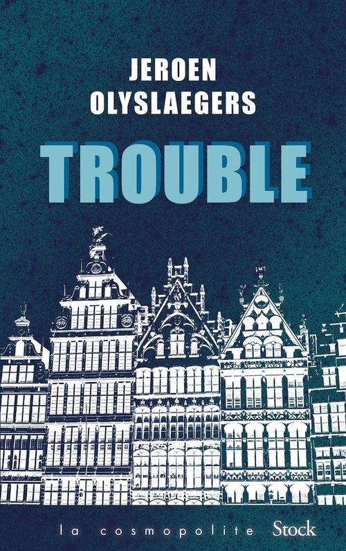 Trouble  - Jeroen Olyslaegers