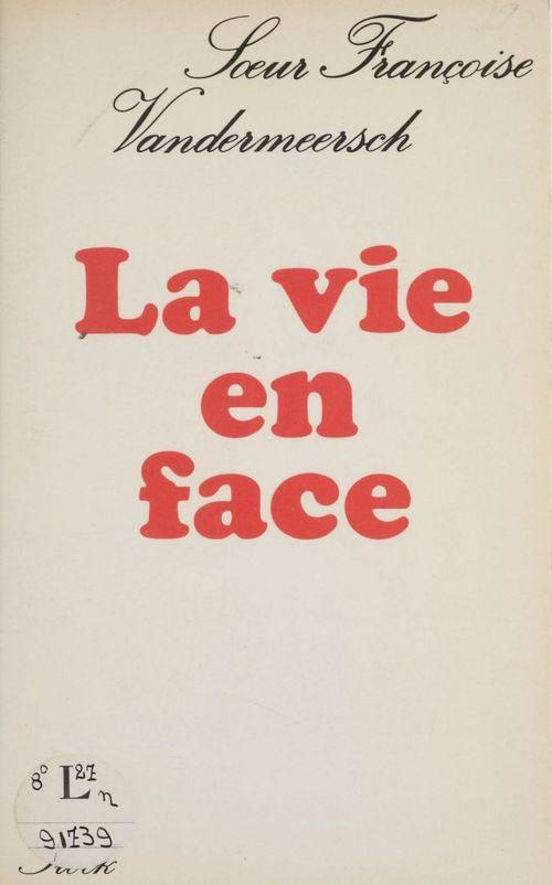 La Vie en face  - Françoise Vandermeersch