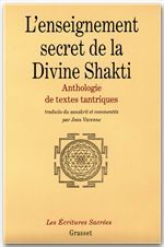 L'enseignement de la divine Shakti ; anthologie des textes tantriques