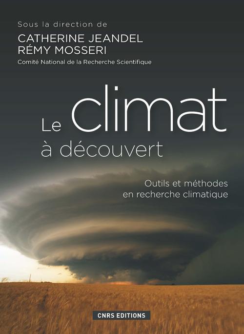 Le climat à découvert ; outils et méthodes en recherche climatique